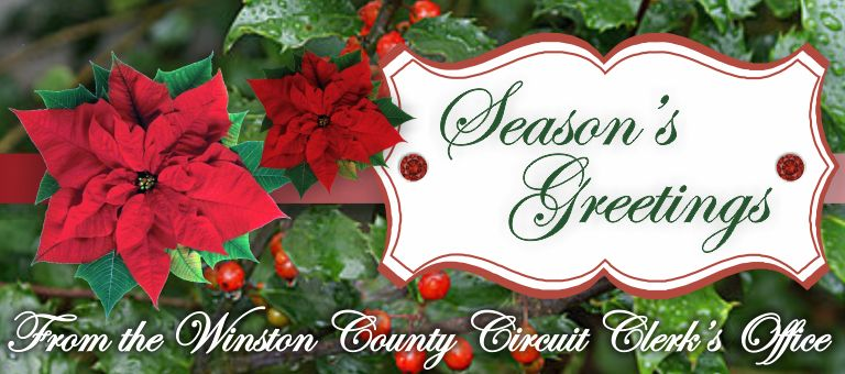 Season's Greeting from the Winston County Circuit CLerk's Office